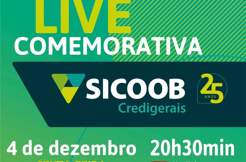 Não Percam nesta Sexta 02/12/2020 a Live Comemorativa dos 25 anos do Sicoob  Credigerais.